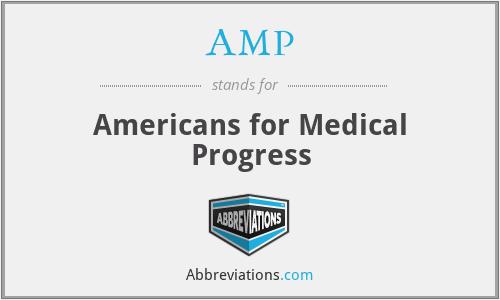 AMP - Americans for Medical Progress