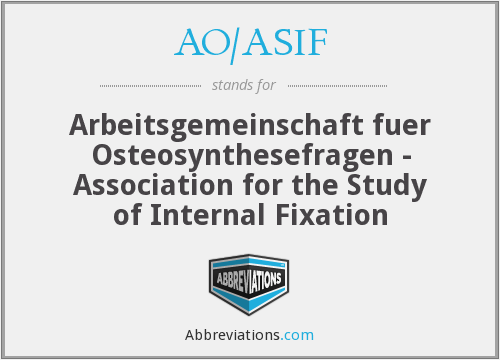 AO/ASIF - Arbeitsgemeinschaft fuer Osteosynthesefragen - Association for the Study of Internal Fixation