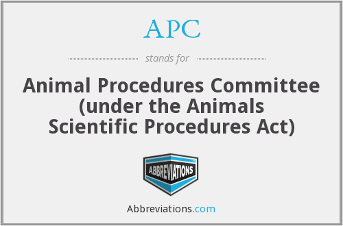 APC - Animal Procedures Committee (under the Animals Scientific Procedures Act)