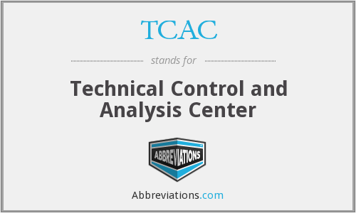 TCAC - Technical Control and Analysis Center