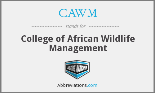 CAWM - College of African Wildlife Management