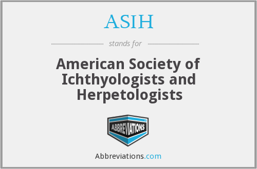 ASIH - American Society of Ichthyologists and Herpetologists
