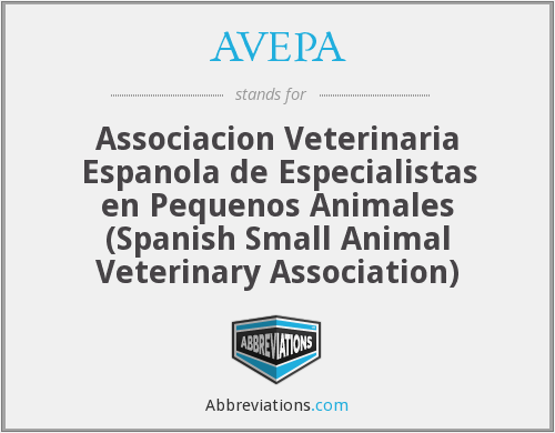 AVEPA - Associacion Veterinaria Espanola de Especialistas en Pequenos Animales (Spanish Small Animal Veterinary Association)