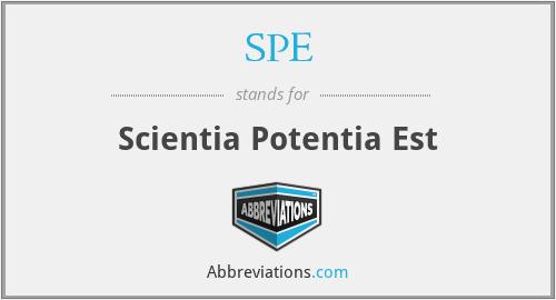SPE - Scientia Potentia Est