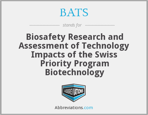 BATS - Biosafety Research and Assessment of Technology Impacts of the Swiss Priority Program Biotechnology