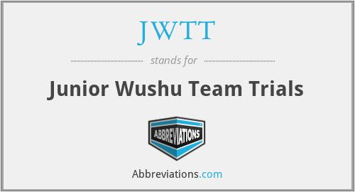 JWTT - Junior Wushu Team Trials