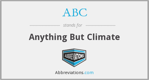 ABC - Anything But Climate