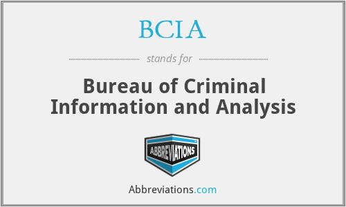 BCIA - Bureau of Criminal Information and Analysis