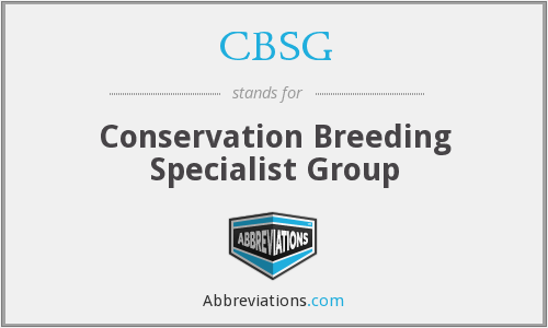 CBSG - Conservation Breeding Specialist Group