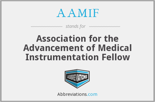 AAMIF - Association for the Advancement of Medical Instrumentation Fellow
