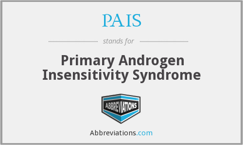 PAIS - Primary Androgen Insensitivity Syndrome