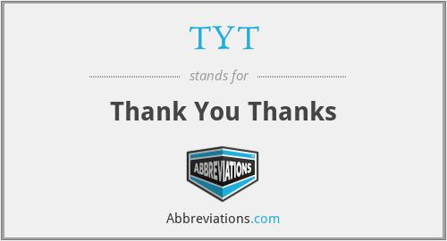 TYT - Thank You Thanks