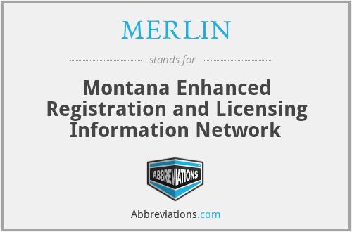 MERLIN - Montana Enhanced Registration and Licensing Information Network