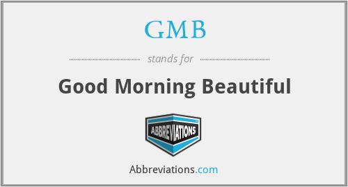 GMB - Good Morning Beautiful
