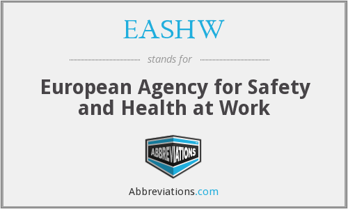 EASHW - European Agency for Safety and Health at Work