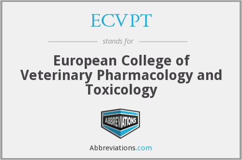 ECVPT - European College of Veterinary Pharmacology and Toxicology