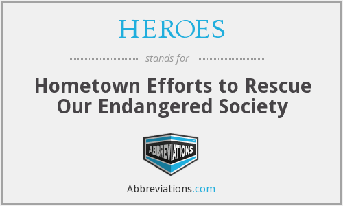 HEROES - Hometown Efforts to Rescue Our Endangered Society