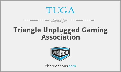 TUGA - Triangle Unplugged Gaming Association
