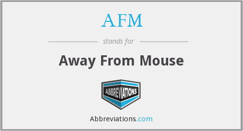 AFM - Away From Mouse