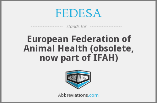 FEDESA - European Federation of Animal Health (obsolete, now part of IFAH)