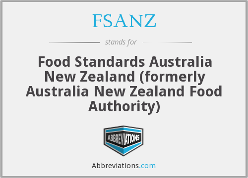 FSANZ - Food Standards Australia New Zealand (formerly Australia New Zealand Food Authority)