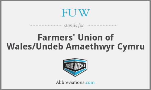 FUW - Farmers' Union of Wales/Undeb Amaethwyr Cymru