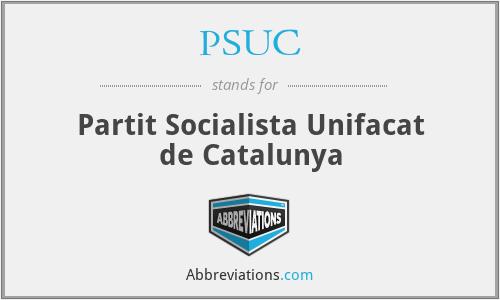 PSUC - Partit Socialista Unifacat de Catalunya