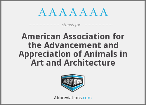 AAAAAAA - American Association for the Advancement and Appreciation of Animals in Art and Architecture
