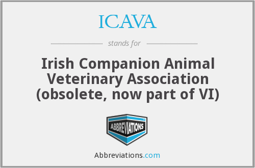 ICAVA - Irish Companion Animal Veterinary Association (obsolete, now part of VI)