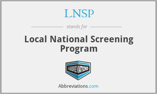 LNSP - Local National Screening Program