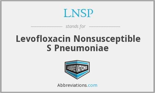 LNSP - Levofloxacin Nonsusceptible S Pneumoniae