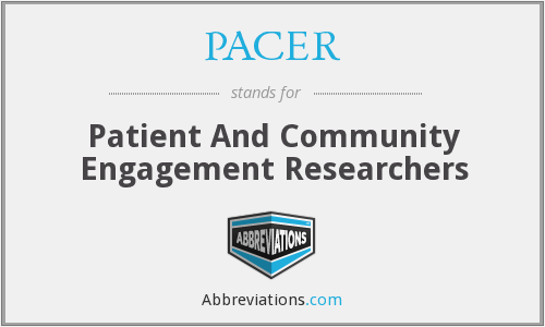 PACER - Patient And Community Engagement Researchers
