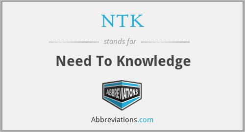 NTK - Need To Knowledge