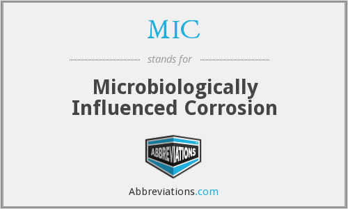 MIC - Microbiologically Influenced Corrosion