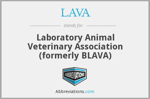 LAVA - Laboratory Animal Veterinary Association (formerly BLAVA)