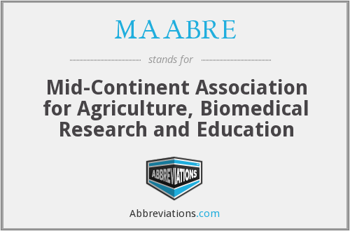 MAABRE - Mid-Continent Association for Agriculture, Biomedical Research and Education