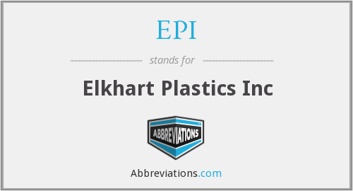 EPI - Elkhart Plastics Inc