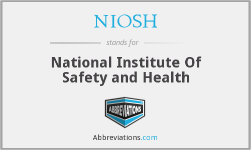 NIOSH - National Institute Of Safety and Health