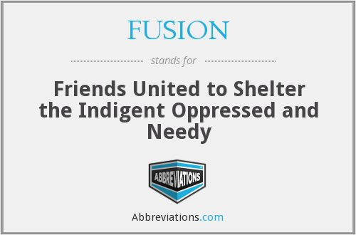 FUSION - Friends United to Shelter the Indigent Oppressed and Needy