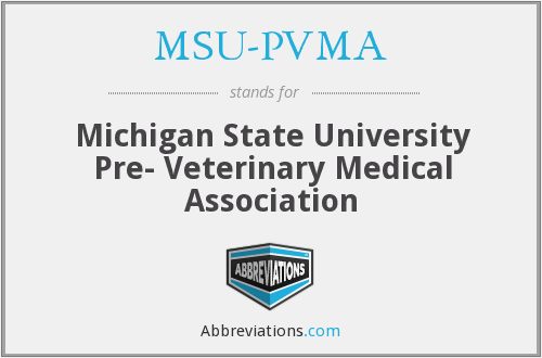MSU-PVMA - Michigan State University Pre- Veterinary Medical Association
