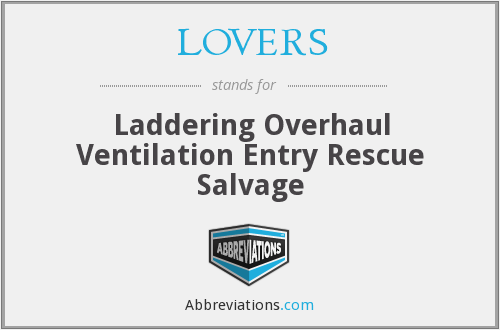LOVERS - Laddering Overhaul Ventilation Entry Rescue Salvage