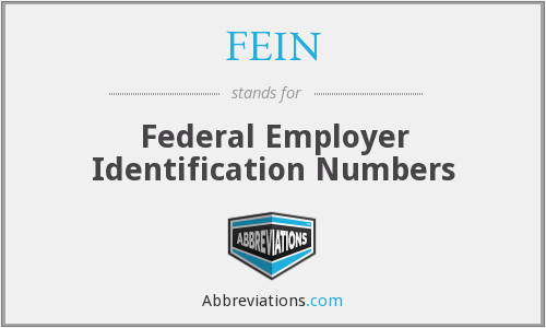 FEIN - Federal Employer Identification Numbers