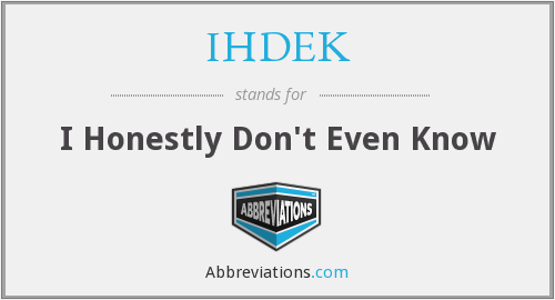 What does IHDEK stand for?