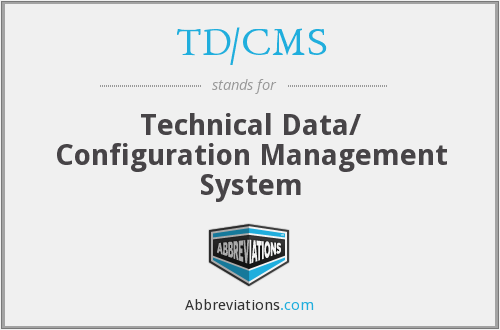 TD/CMS - Technical Data/ Configuration Management System