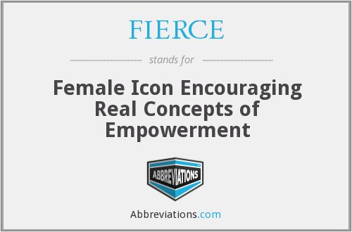 FIERCE - Female Icon Encouraging Real Concepts of Empowerment