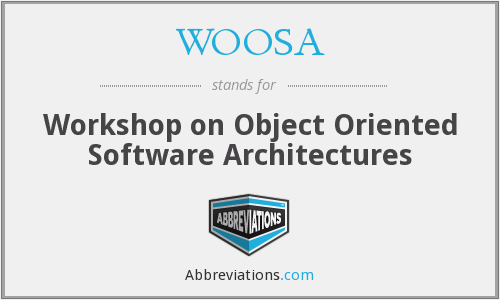 WOOSA - Workshop on Object Oriented Software Architectures