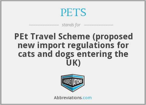 PETS - PEt Travel Scheme (proposed new import regulations for cats and dogs entering the UK)