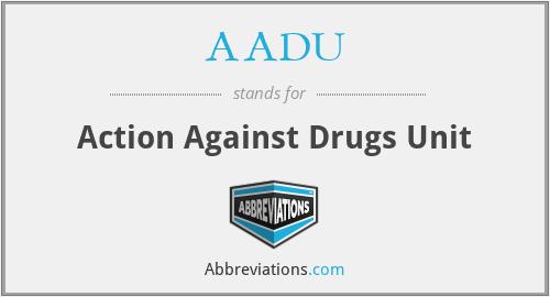 AADU - Action Against Drugs Unit