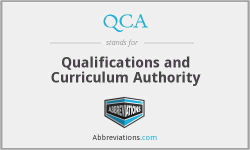 QCA - Qualifications and Curriculum Authority (supervises the S/NVQ scheme)