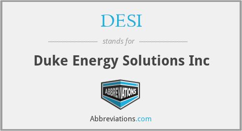 DESI - Duke Energy Solutions Inc